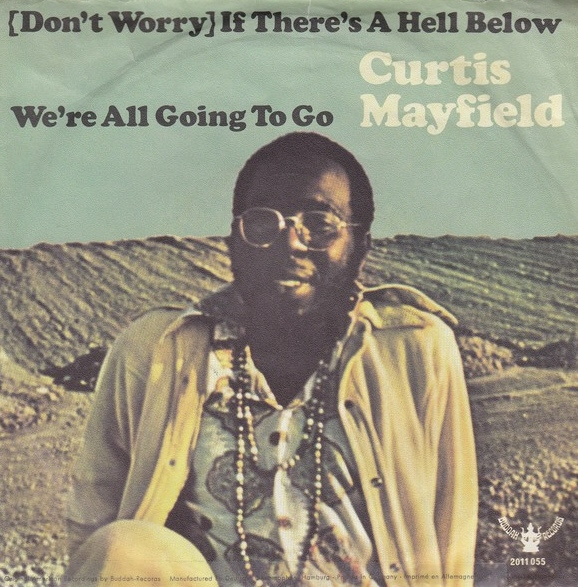 curtis_mayfield-(dont_worry)_if_theres_a_hell_below_were_all_going_to_go_s